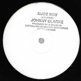 Johnny Clarke - Rude Boy / You Better Try (Archive) UK 12""